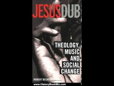 History Book Review: Jesus Dub: Theology, Music and Social Change by Robert Beckford