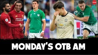 LIVE | OTB AM: Ireland's RWC hopes, Liverpool on fire, Man United trouble, Con - the GOAT? |