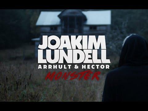 Joakim Lundell ft. Arrhult & Hector- Monster (Official Music Video)