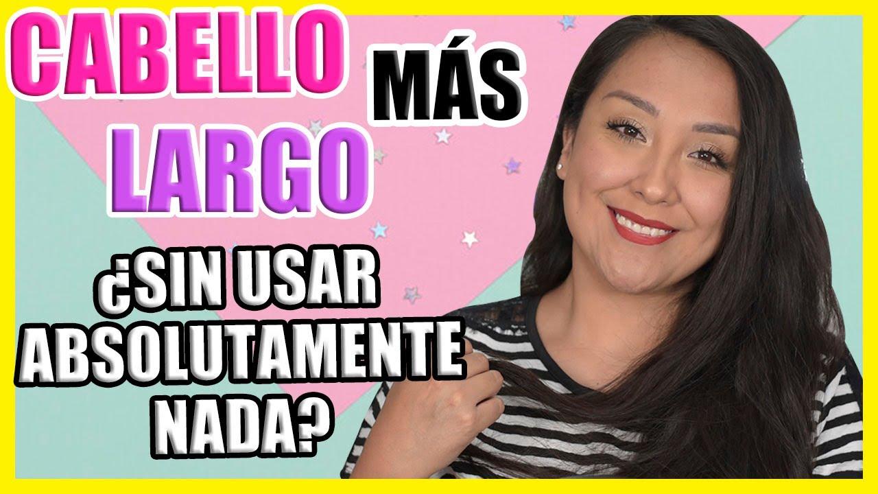 CABELLO más LARGO ¿SIN USAR absolutamente NADA? | Nadia Elias