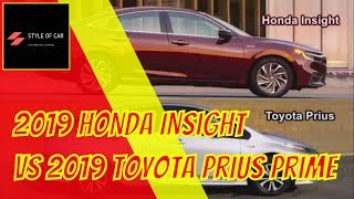 2019 Honda Insight Vs 2019 Toyota Prius Prime | STYLE OF CAR