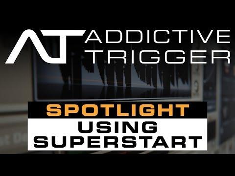 Addictive Trigger Spotlight: Using SuperStart