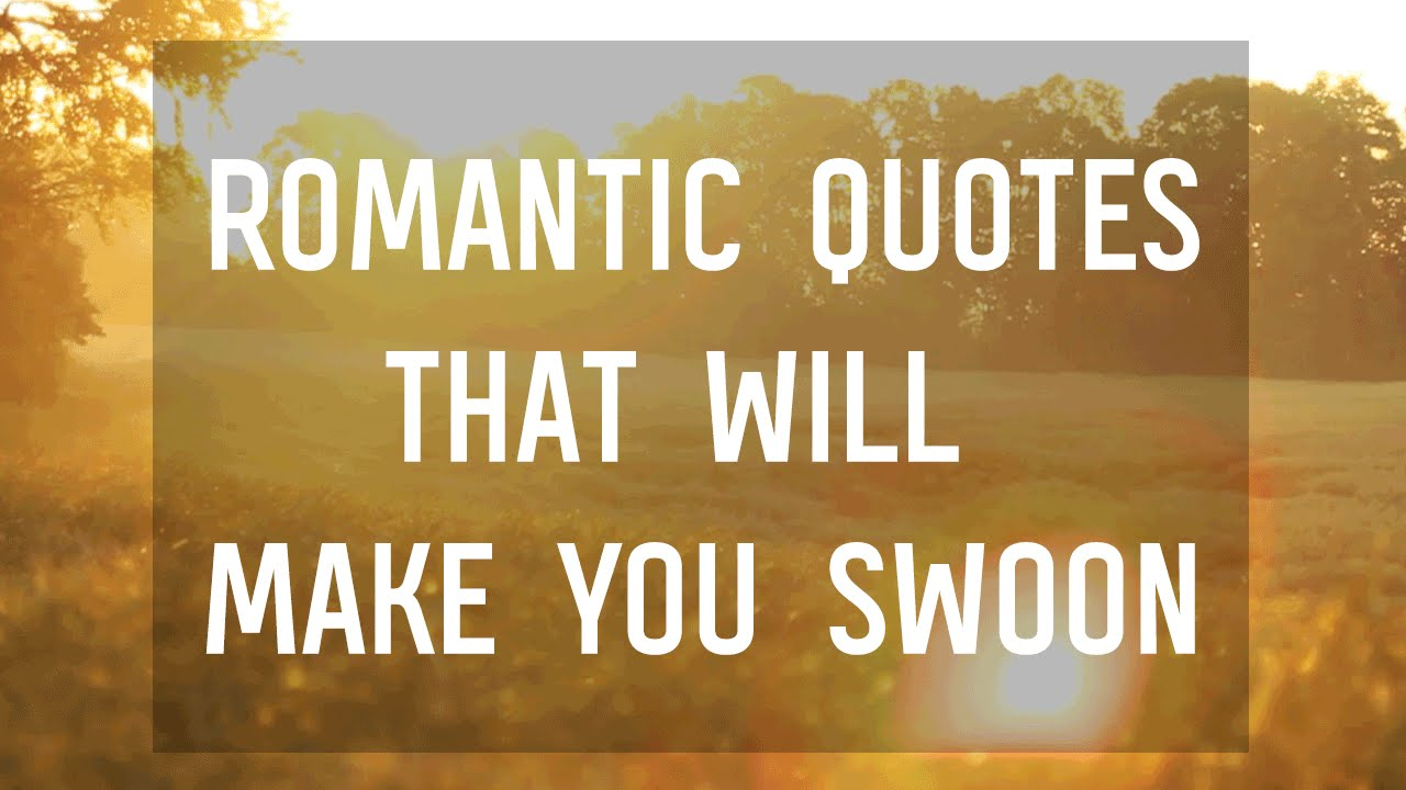 Romantic Quotes: 7 Romantic Quotes That Will Make You Swoon