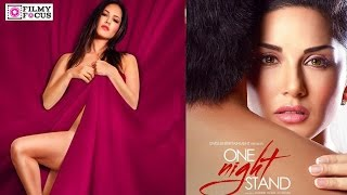 One Night Stand First Look || Sunny Leone - Filmyfocus.com