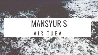 Download Lagu Mansyur S - Air Tuba (Official Music Video ) mp3