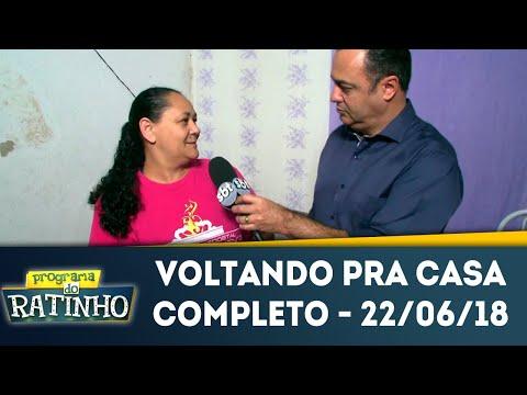 Voltando Pra Casa | Programa do Ratinho (22/06/2018)