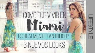 COMO FUE VIVIR EN MIAMI + 3 LOOKS DE VACACIONES | WanderLu Style