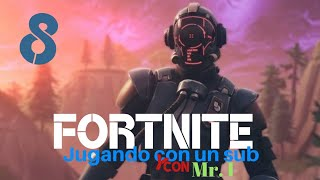 ¡¡¡DIRECTO DE FORTNITE!!! CON MR.I Y UN SUB