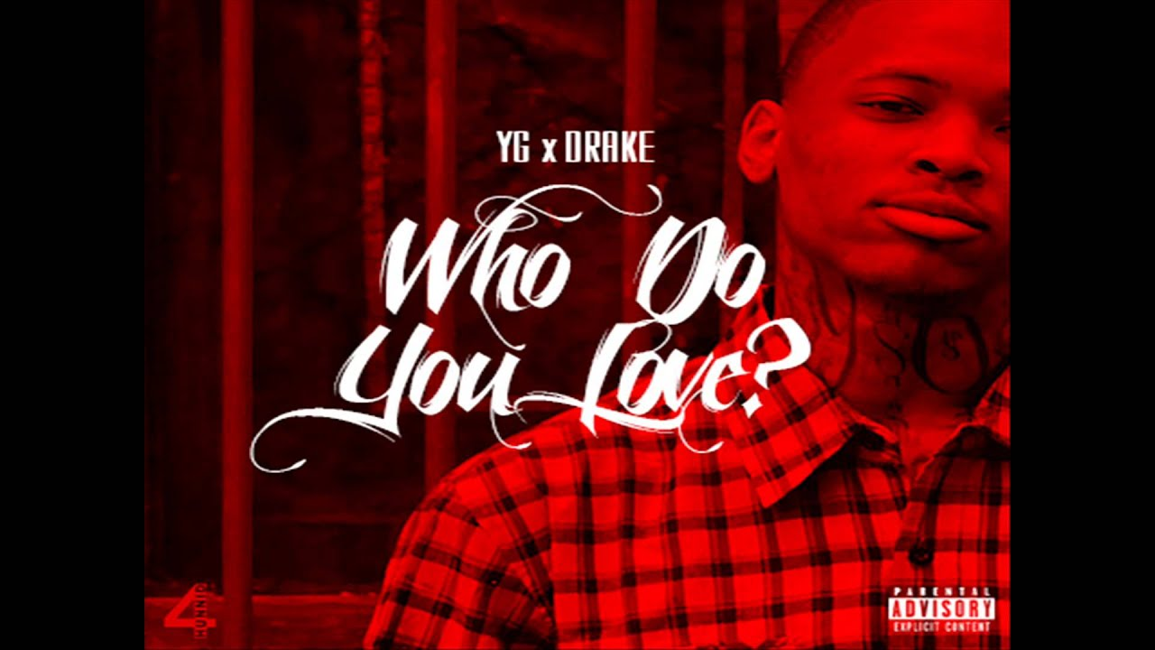 YG Ft. Drake - Who Do You Love (D.I.Y Full Acapella - No ...Yg Who Do You Love