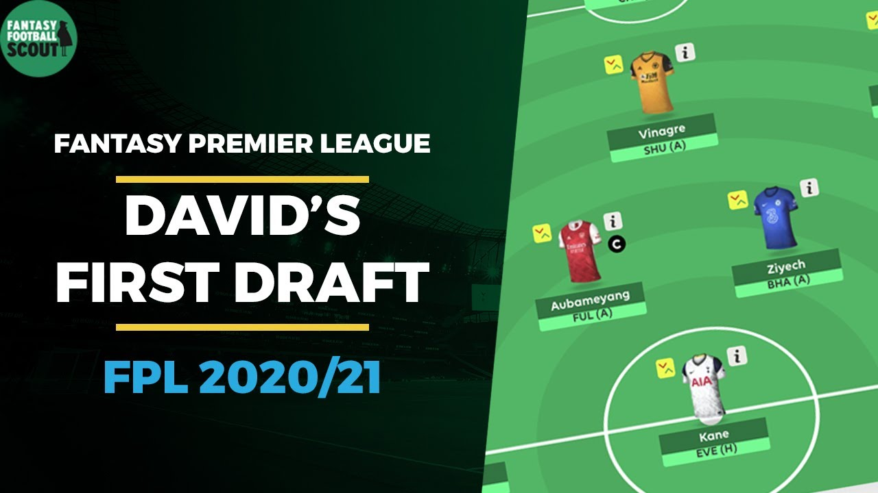First Fpl Draft Kane Up Front Fantasy Premier League Tips 2020 21 Youtube