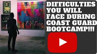 DIFFICULTIES YOU WILL FACE IN COAST GUARD BOOTCAMP VLOG 020