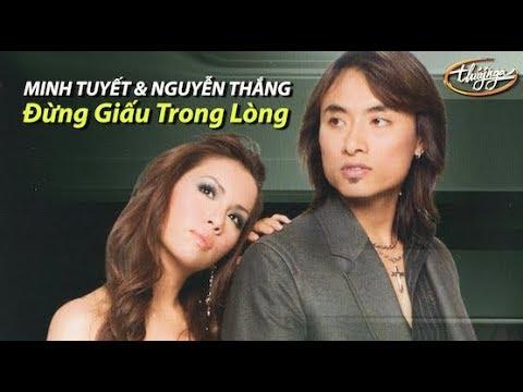 Minh Tuyết & Nguyễn Thắng - Đừng Giấu Trong Lòng (Hoài An) PBN 95