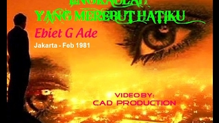 ENGKAULAH YANG MEREBUT HATIKU - Ebiet G Ade