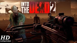 Into the Dead 2 Android Gameplay [1080p/60fps]