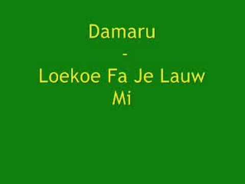 Damaru - Loekoe Fa Je Lauw Mi