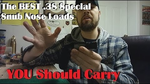 The BEST .38 Special Snub Nose Loads YOU Should Carry
