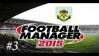 [FM 2015] Burnley face à deux colosses! [Saison 1 | Episode 3]