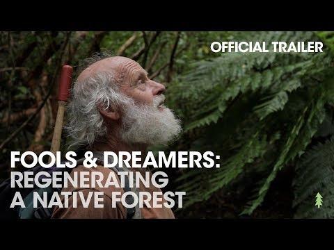 Official Trailer: Fools \u0026 Dreamers: Regenerating a Native Forest