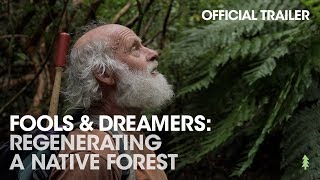 Fools & Dreamers: Regenerating a Native Forest (Official Trailer)