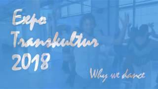 Expotranskultur 2018: Why We Dance