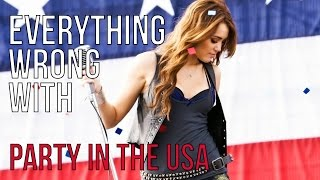 "Everything Wrong With Miley Cyrus - ""Party In The USA"""