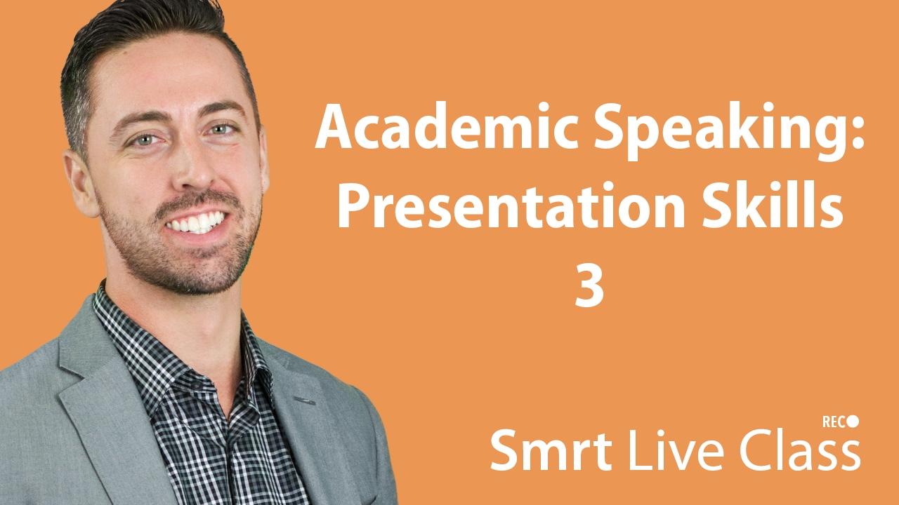 Academic Speaking: Presentation Skills 3 - English for Academic Purposes with Josh #37