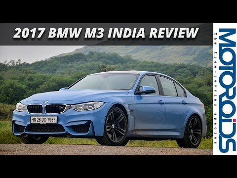 2017 Bmw M3 India Review Performance And Practicality Blended To