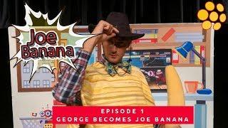 Joe Banana, 1 Episode - George becomes Joe Banana (2018) | Theatre Show For Kids