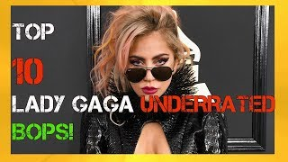 TOP 10 LADY GAGA UNDERRATED BOPS!| Zachary Campbell