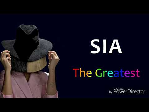 SIA - THE GREATEST LYRICAL VIDEO