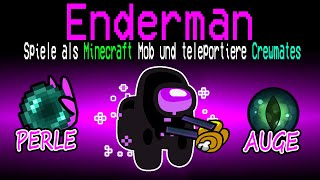 Neue ENDERMAN ROLLE in Among Us!