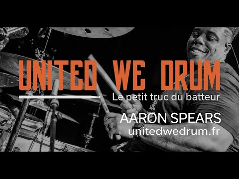 Aaron Spears - United We Drum, le petit truc du batteur