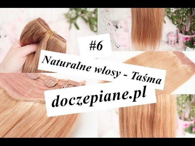 #6 doczepiane.pl Naturalne włosy - Taśma 50 cm 180g Jak założyć? Prezentacja zestawu! [anna koper]