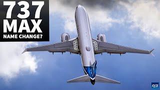 The 737 MAX Name Change?