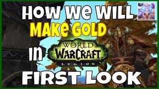 WoW Legion Gold Farming Changes - First Look  - Gold Guide