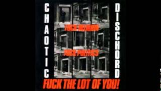 Chaotic Dischord - Fuck Religion, Fuck Politics, Fuck The Lot of You! ( FULL ALBUM) 1983