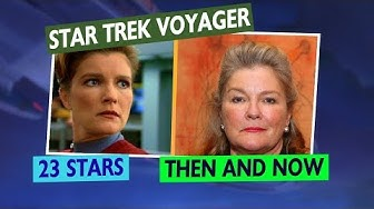 STAR TREK VOYAGER Cast:  Then and Now