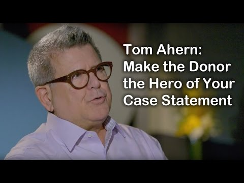 Tom Ahern on a Donor-Centric Case Statement