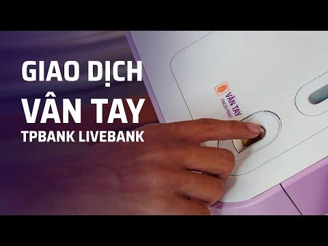 Trải Nghiệm Giao Dịch Ngân Hàng Bằng Dấu Vân Tay Tại TPBank LiveBank