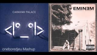 The Lone Slim Shady - Caravan Palace vs. Eminem (Mashup)