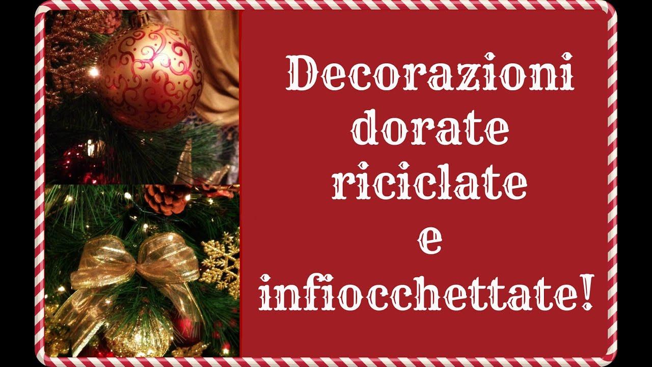 Lavoretti Di Natale Arte Per Te.Le Decorazioni Di Natale Dorate Riciclate E Infiocchettate Creativita Natalizia Arte Per Te