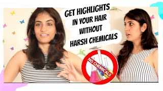 How to get highlight effect in hair without harsh chemicals