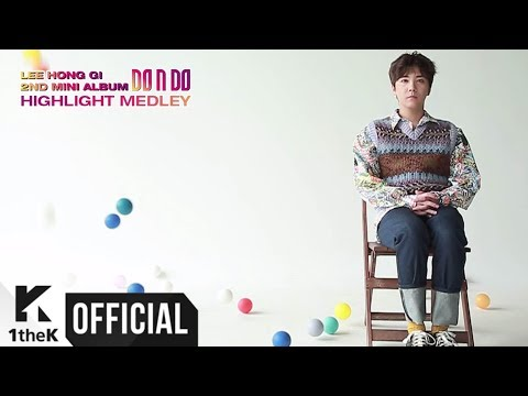 [Teaser] LEE HONG GI(이홍기 (FT아일랜드)) _ 2ND MINI ALBUM [DO n DO] HIGHLIGHT MEDLEY (Cinemagraph Ver.)