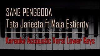 Download Mp3 Tata Janeeta Feat Maia Estianty - Sang Penggoda Karaoke Versi Lower Keys