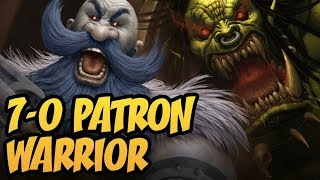 7-0 Patron Warrior | Rise of Shadows | Hearthstone