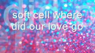soft cell where did our love go