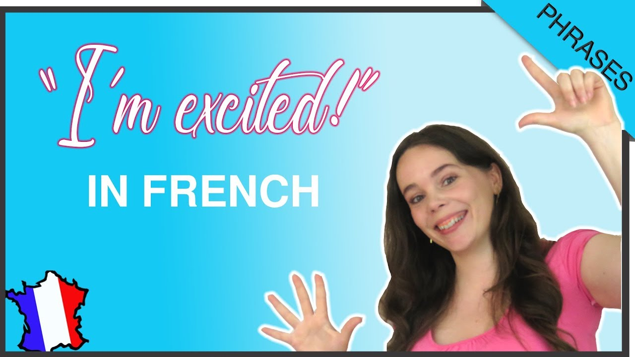 Top 7 French Phrases To Say I M Excited Youtube