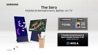 The Sero - Watch Your Fun in Vertical or Horizontal   Samsung Indonesia