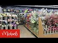 MICHAELS SPRING SUMMER FLORAL FLOWERS HOME DECOR - SHOP WITH ME SHOPPING STORE WALK THROUGH 4K