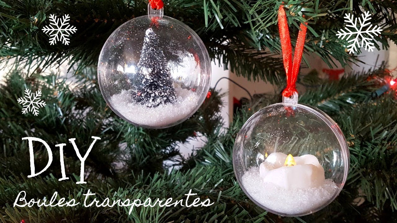 Id es d coration boules de no l transparentes youtube - Decoration boule de noel ...